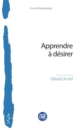 Couverture du livre de Gérard Amiel : Apprendre à désirer